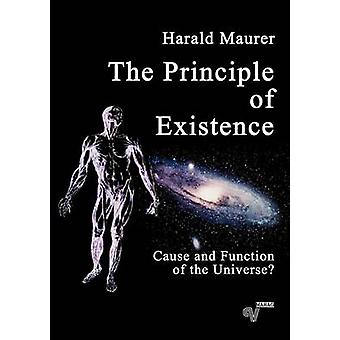 The Principle of Existence by Maurer & Harald