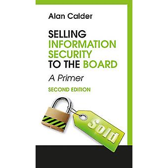 Selling Information Security to the Board second edtion by Calder & Alan