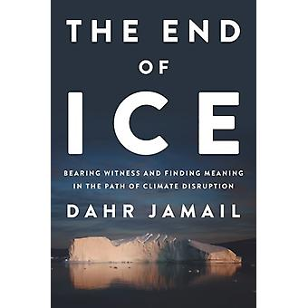 The End Of Ice by Jamail & Dahr