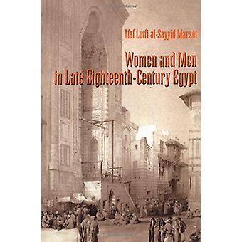 Women and Men in Late Eighteenth-Century Egypt by Afaf Lutfi Al-Sayyi