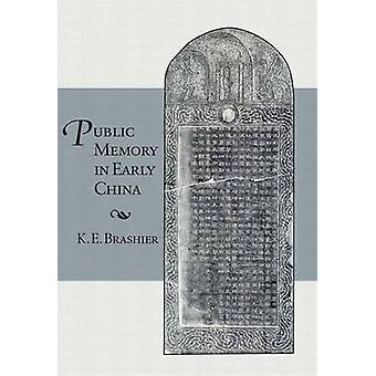 Public Memory in Early China by K. E. Brashier - 9780674492035 Book