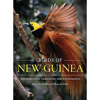 Birds of New Guinea - Distribution - Taxonomy - and Systematics (Revis