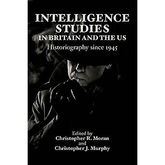 Intelligence Studies in Britain and the US - Historiography Since 1945