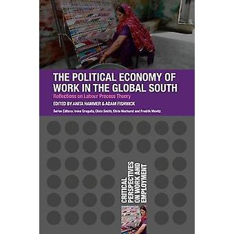 The Political Economy of Work in the Global South by Anita Hammer - 9
