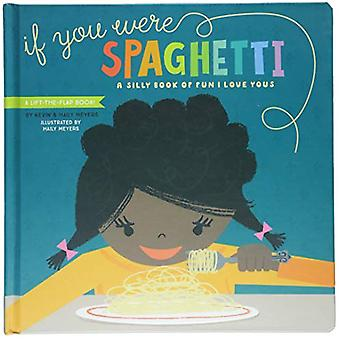 If You Were Spaghetti by Haily Meyers - 9781423650324 Book