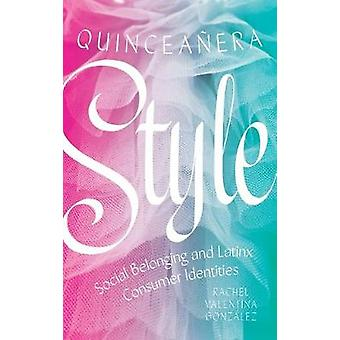 Quinceanera Style - Social Belonging and Latinx Consumer Identities by