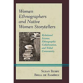 Women Ethnographers and Native Women Storytellers - Relational Science