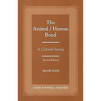 The Animal/Human Bond - A Culture Survey by Orland A. Soave - 97815729