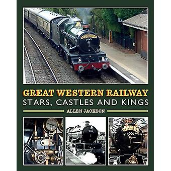 Great Western Railway Stars - Castles and Kings by Allen Jackson - 97