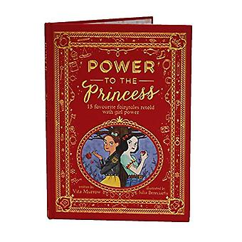 Power to the Princess - 15 Favourite Fairytales Retold with Girl Power