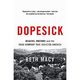 Dopesick - Dealers - Doctors and the Drug Company that Addicted Americ