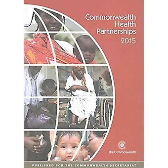 Commonwealth Health Partnerships 2015 by Andrew Robertson - 978190860
