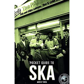 The Dead Straight Pocket Guide To Ska by Mick O'Shea - 9781911346678