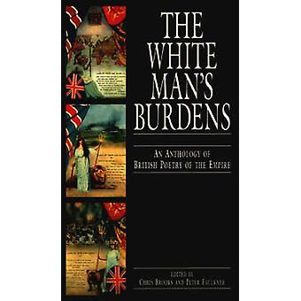 The White Man's Burdens - Anthology of British Poetry of the Empire by