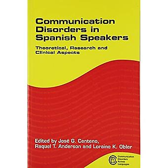 Communication Disorders in Spanish Speakers: Theoretical, Research and Clinical Aspects (Communication Disorders Across Languages)