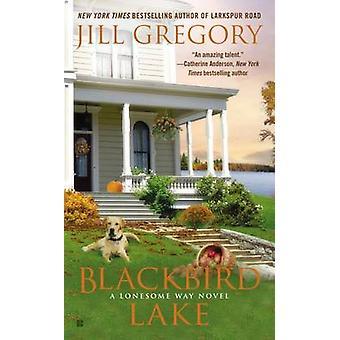 Blackbird Lake by Jill Gregory - 9780425259825 Book