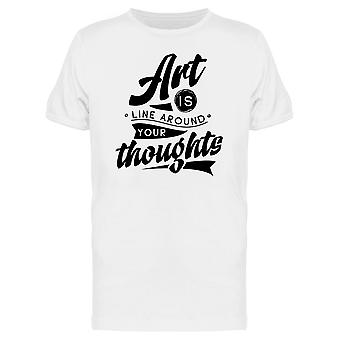 Art Is Line Around Your Thoughts Tee Men's -Image by Shutterstock