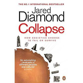 Collapse - How Societies Choose to Fail or Survive by Jared Diamond -