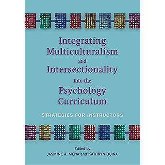 Integrating Multiculturalism and Intersectionality Into the Psycholog