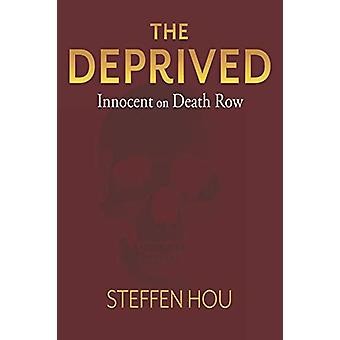 The Deprived - Innocent On Death Row by Steffen Hou - 9781543955071 Bo