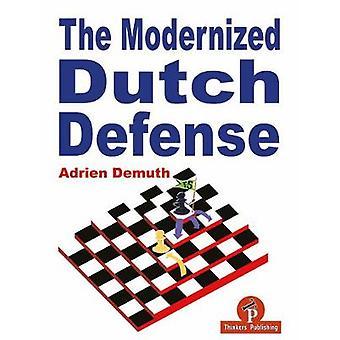 The Modernized Dutch Defense by Adrien Demuth - 9789492510556 Book