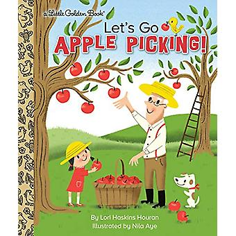 Let's Go Apple Picking! by Lori Haskins Houran - 9780593123256 Book