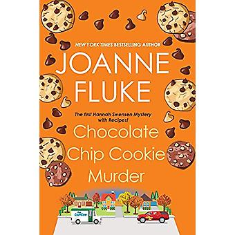 Chocolate Chip Cookie Murder by Joanne Fluke - 9781496724724 Book