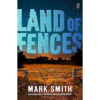 Land Of Fences by Mark Smith - 9781925773583 Book