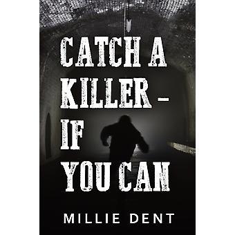 Fang en killer, hvis du kan af Millie Dent