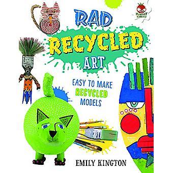 Rad Recycled Art - Wild Art by Emily Kington - 9781912108503 Book