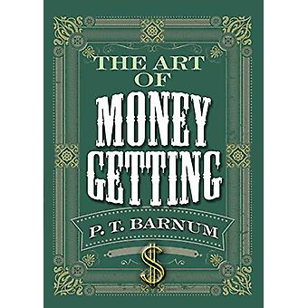 The Art of Money Getting by P. T. Barnum - 9780486836133 Book