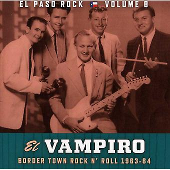 El Vampiro El Paso Rock - Vol. 6-El Vampiro El Paso Rock [CD] USA import