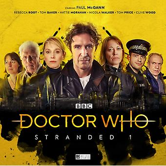 Doctor Who Stranded 1 by Matt Fitton & David K Barnes & Lisa McMullin & John Dorney & By composer Benji Clifford & Performed by Paul McGann & Performed by Hattie Morahan & Performed by Nicola Walker & Performed by Tom Price