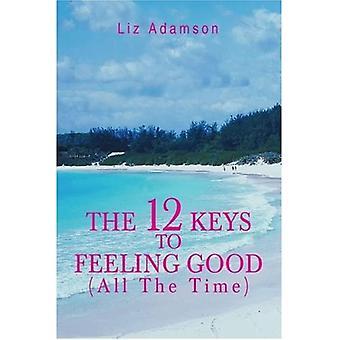 Les 12 clés pour se sentir bien (Tout le temps)