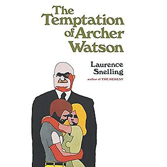 The Temptation of Archer Watson by Laurence Snelling - 9780393335941