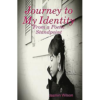 Journey to My Identity - From a Poetic Standpoint by Jazmin Wilson - 9