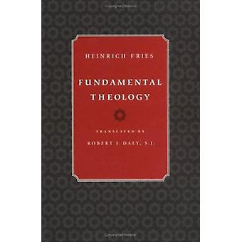 Fundamental Theology by Heinrich. Fries - 9780813208633 Book