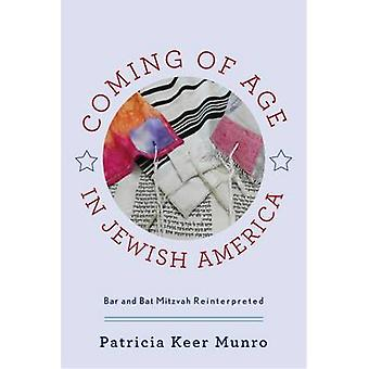 Coming of Age in Jewish America - Bar and Bat Mitzvah Reinterpreted by