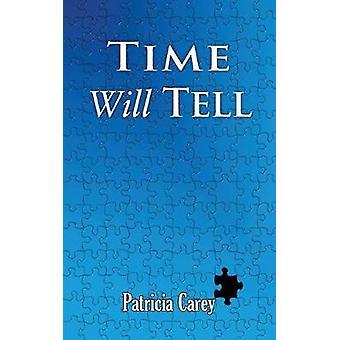 Time Will Tell av Patricia Carey - 9781786239136 Bok