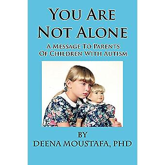 You Are Not Alone---A Message To Parents Of Children With Autism by P