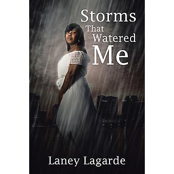 Stormen die me waterden door Laney Lagarde