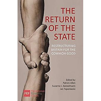 The Return of the State by Edited by Patrick Allen & Edited by Suzanne J Konzelmann & Edited by Jan Toporowski