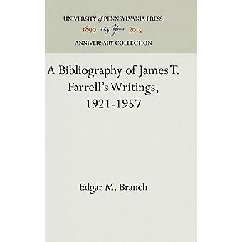 A Bibliography of James T. Farrell's Writings - 1921-1957 by Edgar M
