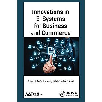 Innovations in ESystems for Business and Commerce by Edited by Seifedine Kadry & Edited by Abdelkhalak El Hami