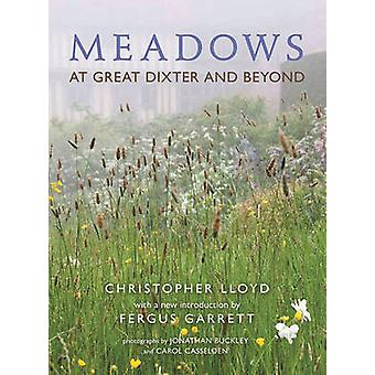Meadows At Great Dixter and Beyond by Lloyd & ChristopherGarrett & Fergus