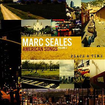 Marc Seales - American Songs: Volume 3 (Time & Place) [CD] USA import