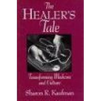Healer's Tale - omvandla medicin och kultur av Sharon R. Kau