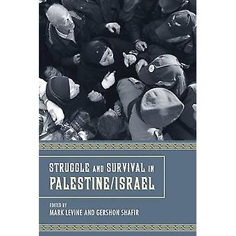 Strijd en overleven in Palestina/Israël door Mark LeVine - Gershon Sh