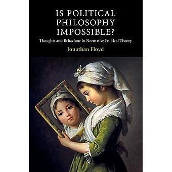 Ist politischer Philosophie unmöglich? -Gedanken und Verhalten bei Normat