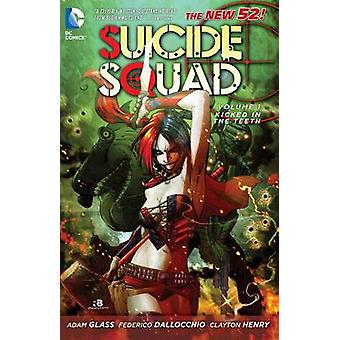 Suicide Squad - Volume 1 - Kicked in the Teeth by Adam Glass - Federico